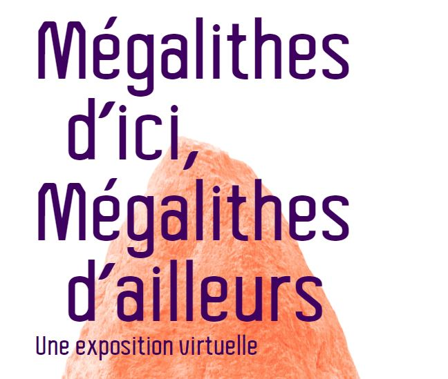Mégalithes d'ici, Mégalithes d'ailleurs : une exposition virtuelle